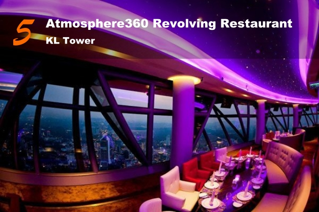 Best Restaurants To Celebrate Birthdays Atmosphere 360 Revolving Restaurant Kl Tower