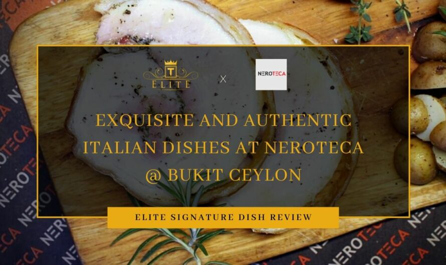 View Free Signature Dishes at Neroteca Bukit Ceylon