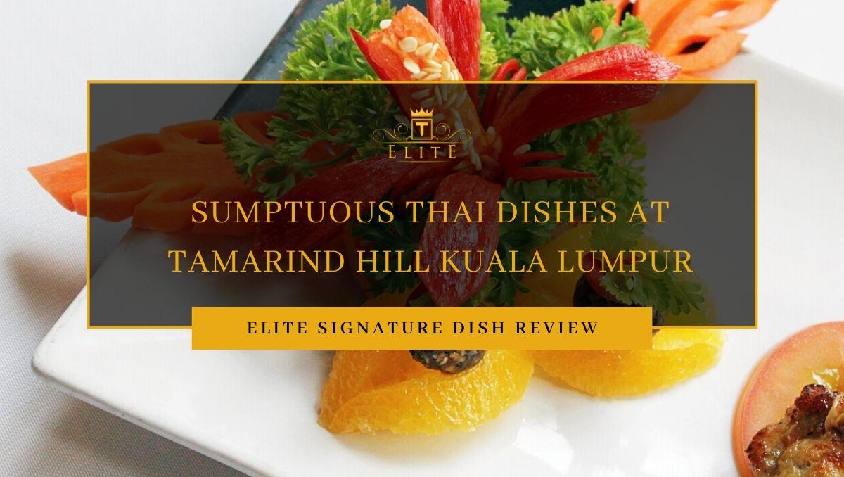 ELITE Review: Tamarind Hill KL, Jalan Sultan Ismail, Kuala Lumpur, Malaysia