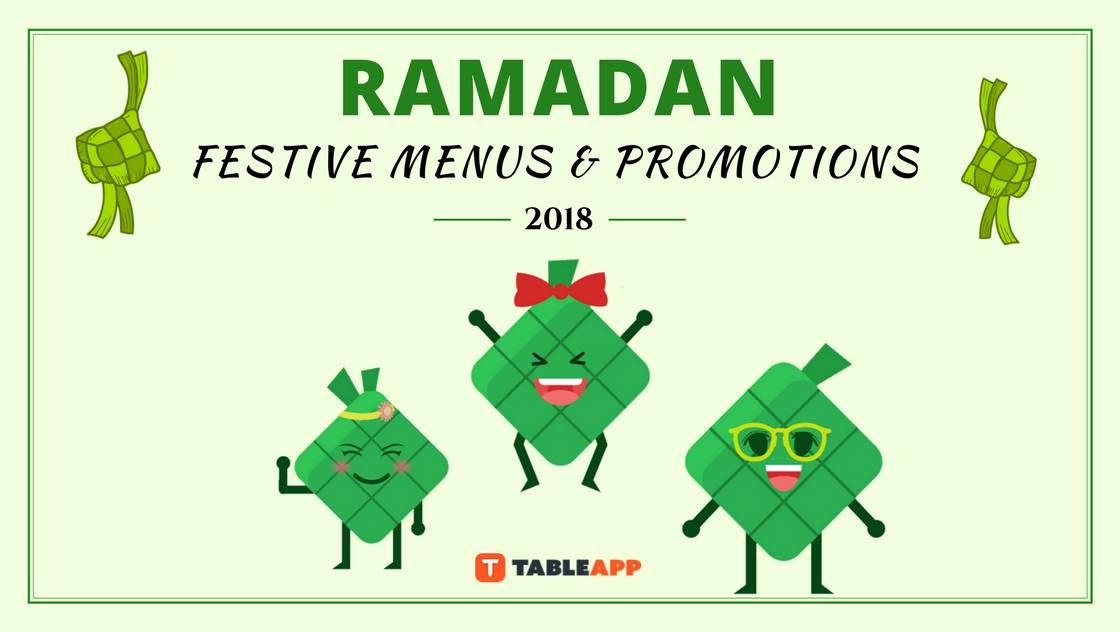 Ramadan Festive Menus and Promotions in Klang Valley 2018
