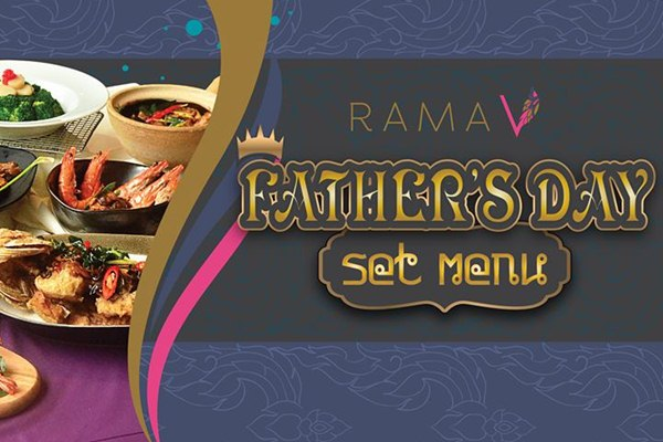 Click here to view Father's Day Promo at Rama V Fine Thai Cuisine Restaurant