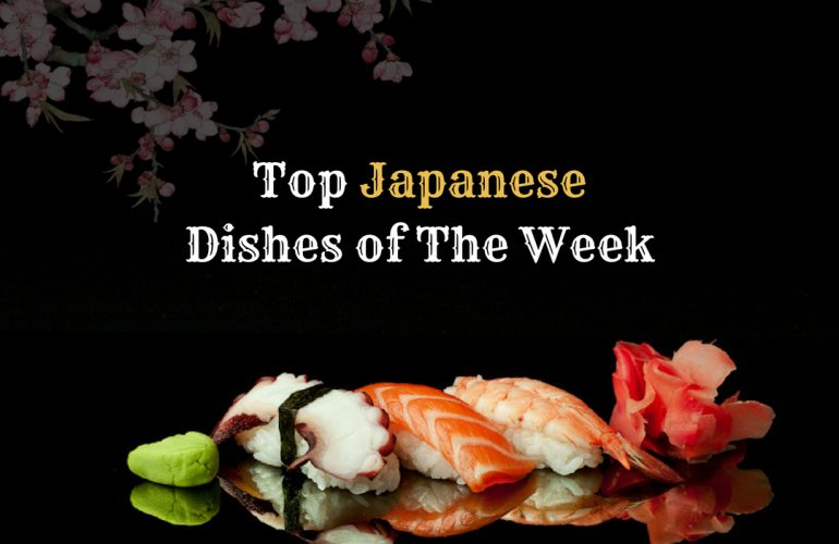 Click to view top Japanese Dishes of The Week