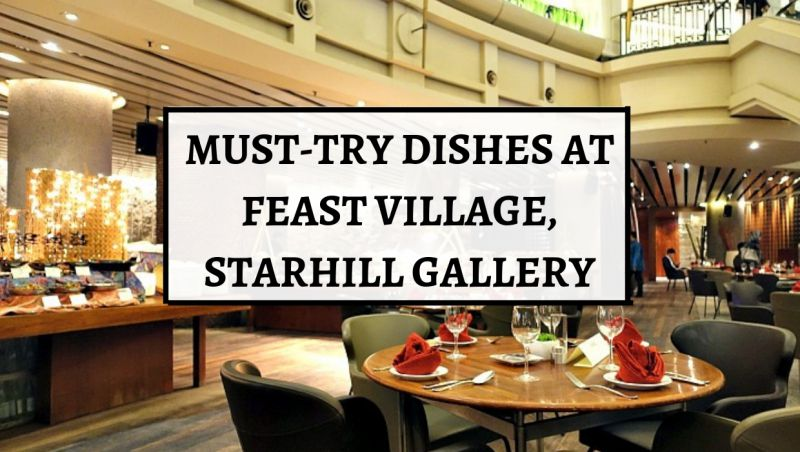 ELITE Review: Explore Feast Village, Starhill Gallery – The Food Heaven at JW Marriott Kuala Lumpur