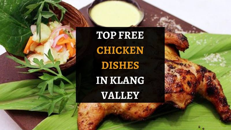 ELITE Review: Free Sumptuous Chicken Dishes in Klang Valley!