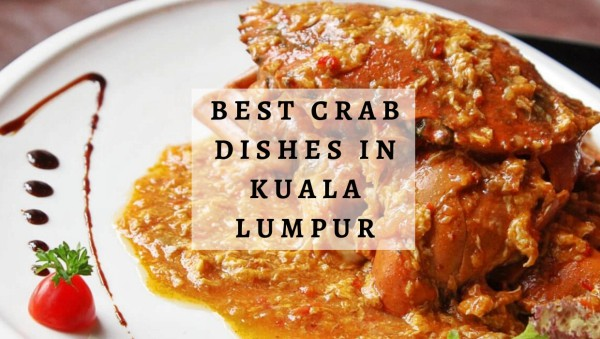 ELITE Review: Best Crab Dishes in Kuala Lumpur, Malaysia (Part 1)