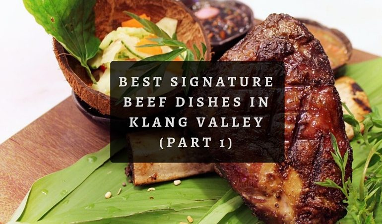Click Here To View Free Signature Beef Dishes in Klang Valley