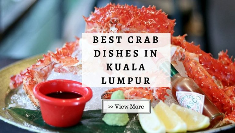 Click here to view Best Crab Dishes in Kuala Lumpur