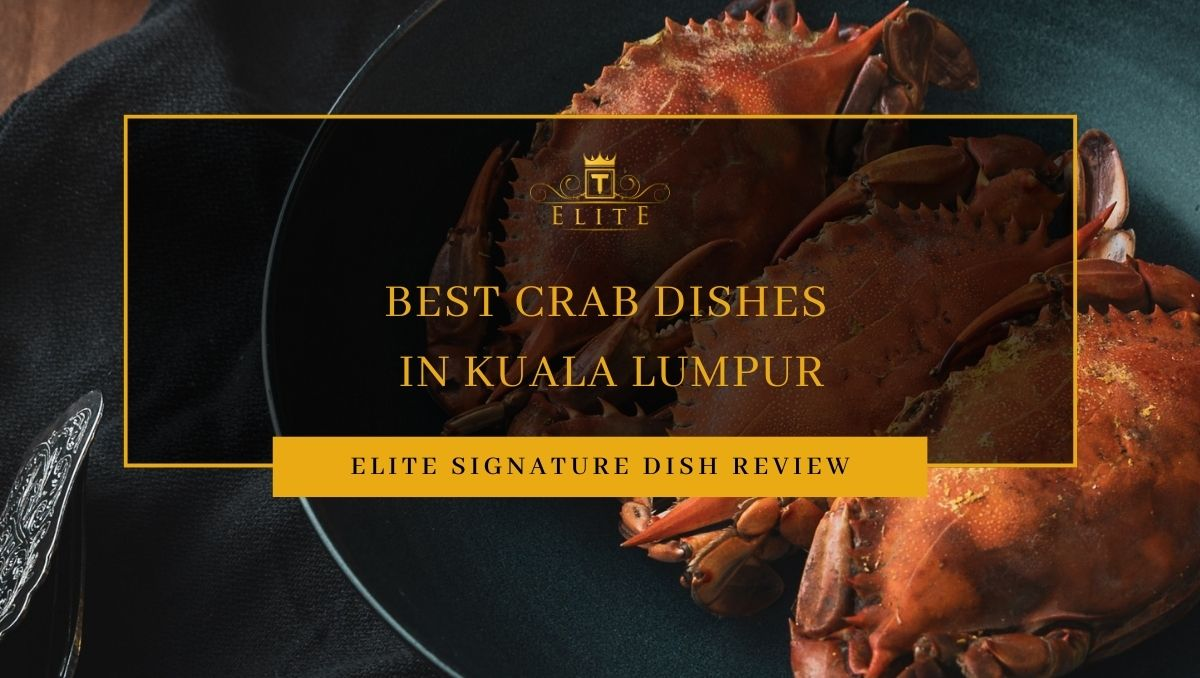 View Best Crab Dishes in Kuala Lumpur
