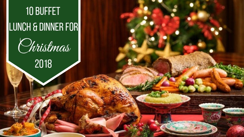 10 Christmas Buffet Lunch and Dinner for Christmas 2018 in Malaysia