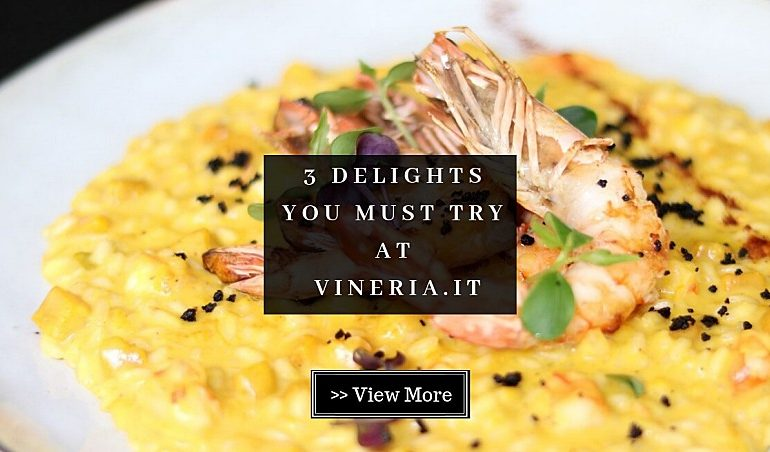 Click here to view must-try dishes at Vineria.IT, BSC