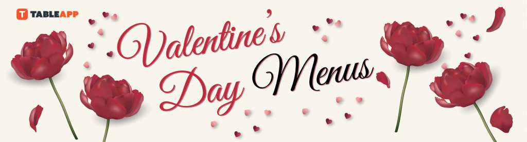 Scroll down to view all Valentine's menus