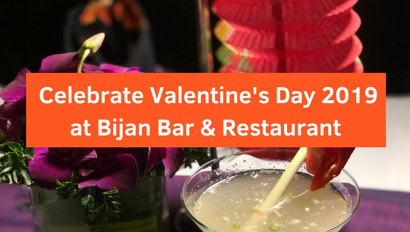 Celebrating Love This Valentine's Day 2019 at Bijan Bar & Restaurant, Kuala Lumpur