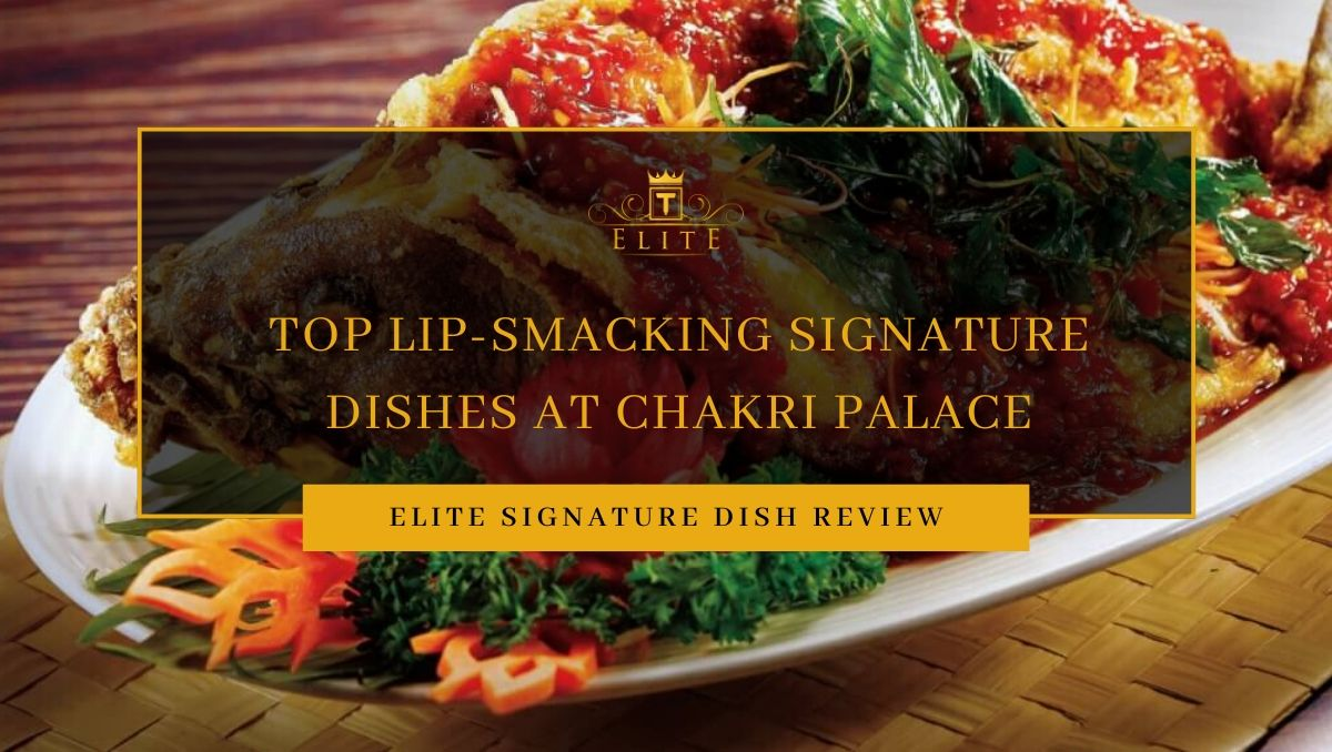 View Lip-Smacking Delights at Chakri Palace