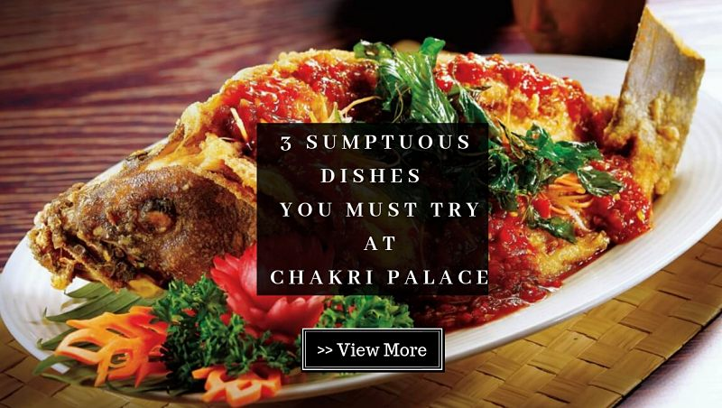 Click here to view 3 dishes at Chakri Palace