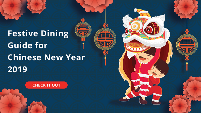 Dining Guide for Chinese New Year 2019