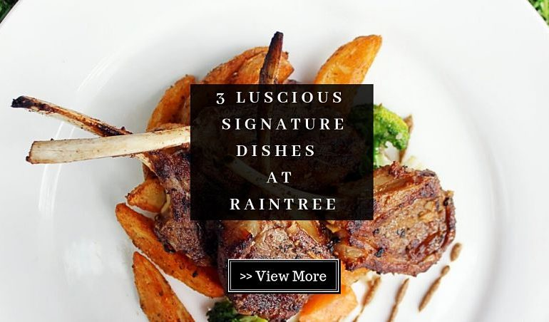 Click here to view Free Signature Dishes at RainTree