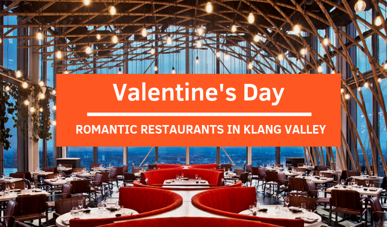 Click here to view Top Romantic Restaurants for Valentine's Day 2019 at Kuala Lumpur, Klang Valley in Malaysia
