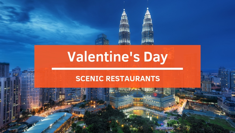Scenic Restaurants for Valentine's Celebration 2019 in Malaysia