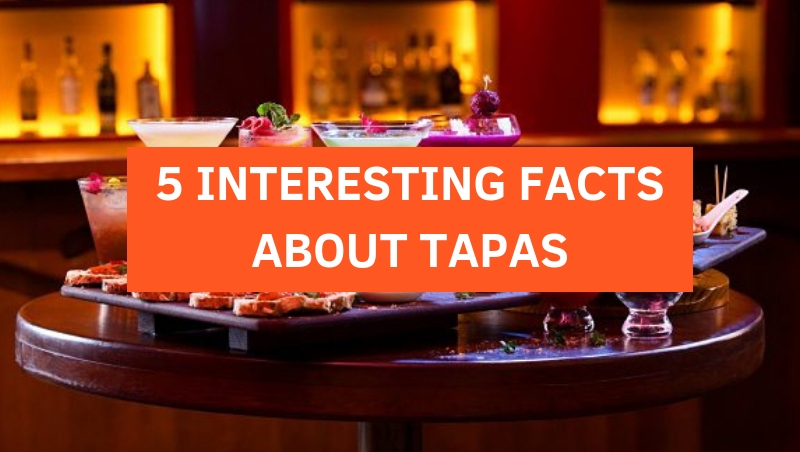 Click here to view 5 interesting facts about tapas