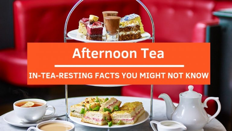 View Interesting Facts about Afternoon Tea