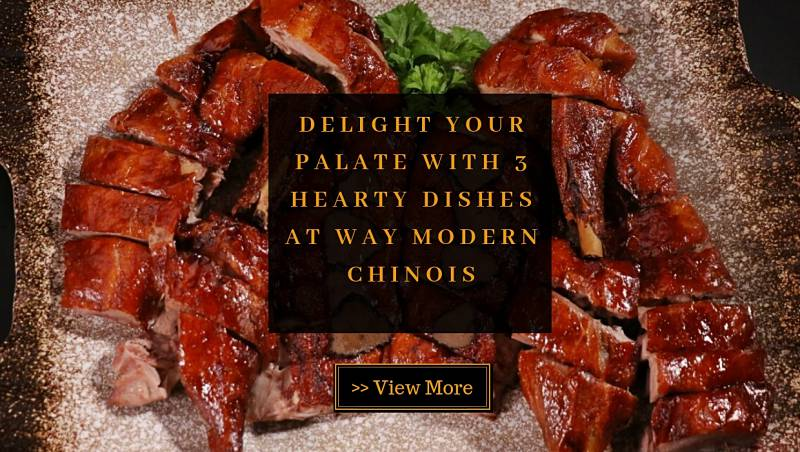 Delight Your Palate with 3 Hearty Dishes at Way Modern Chinois