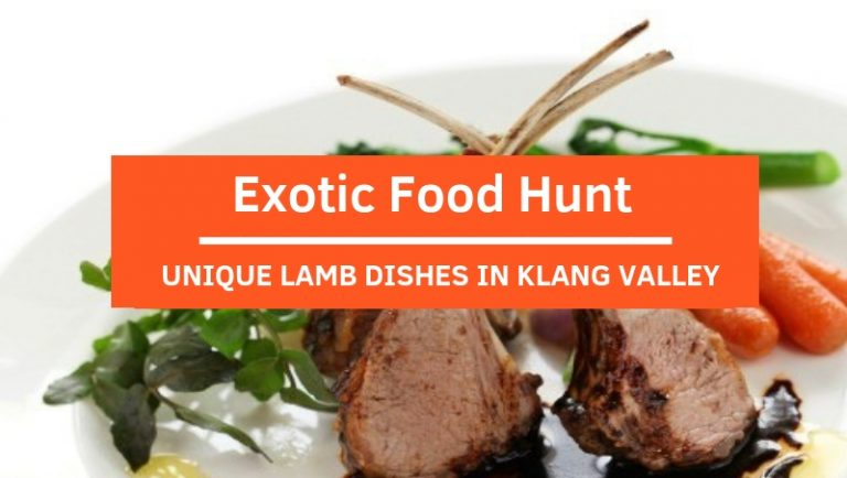 Click here to view exotic lamb dishes in Klang Valley