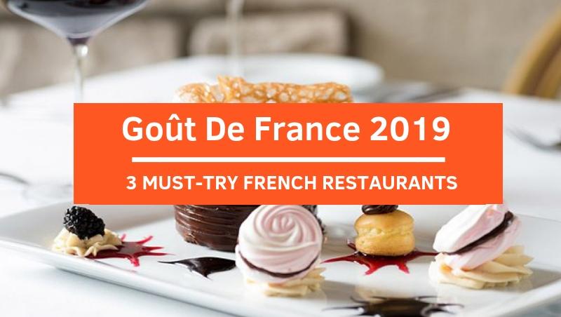 Celebrate Goût de France 2019: Don't Miss Out These 3 Restaurants!