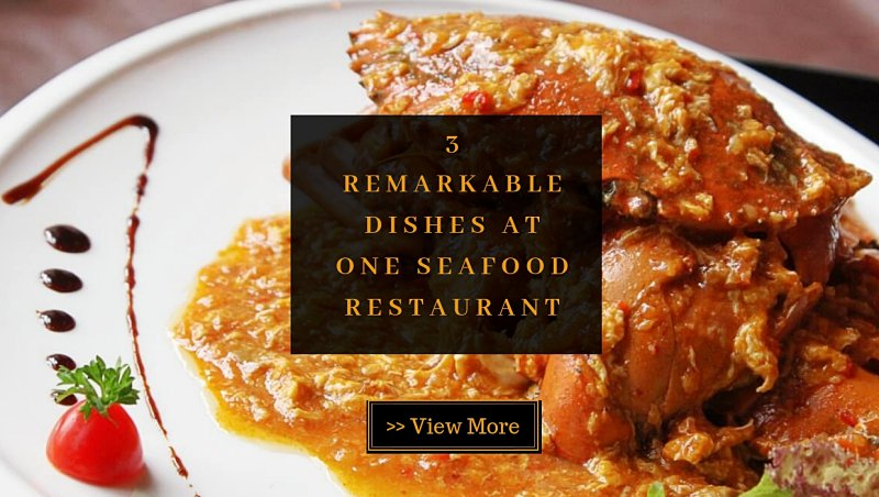 3 Remarkable Dishes at One Seafood Restaurant @ Bukit Bintang