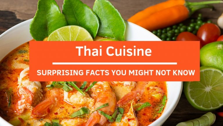 Click here to view Surprising Facts About Thai Cuisine
