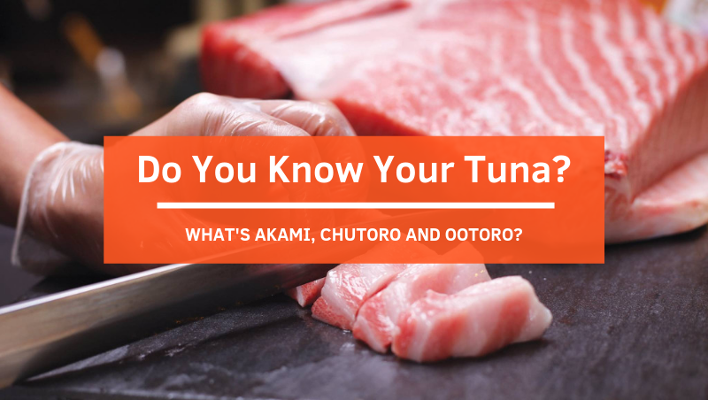 Do You Know Your Tuna: Akami, Chutoro and Ootoro?