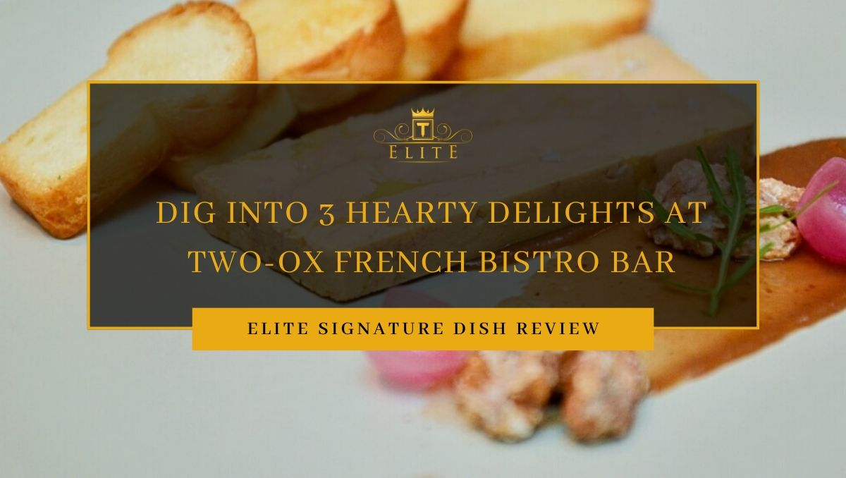 Dig Into 3 Hearty Delights at Two-Ox French Bistro Bar @ Jalan Doraisamy