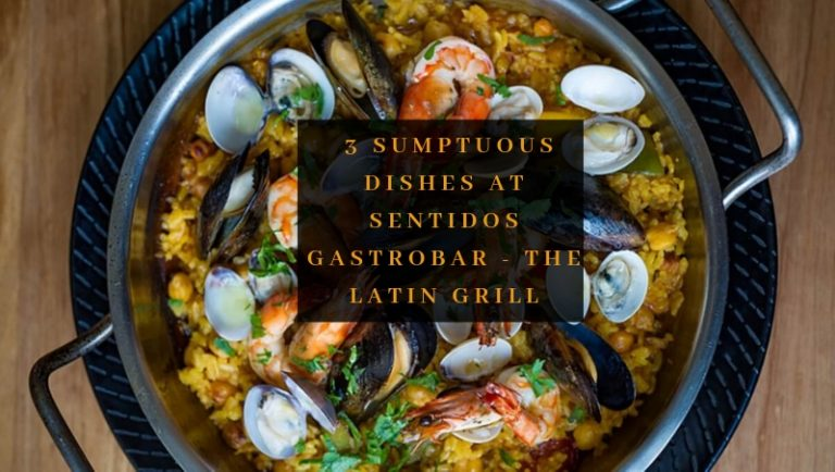 Click here to view 3 Sumptuous Signature Dishes at Sentidos Gastrobar - The Latin Grill