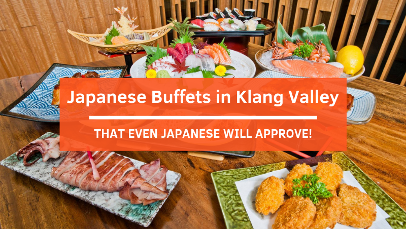 Lip-smacking Japanese Buffets in Klang Valley That Even Japanese Will Approve