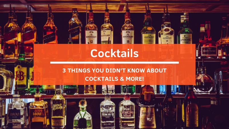 3 Things You Didn't Know About Cocktails and More!