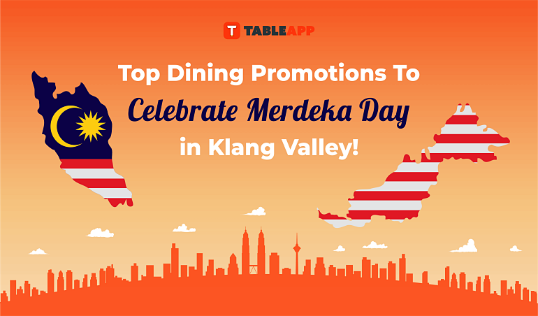 View Top Dining News and Promotions to Celebrate Merdeka Day in Klang Valley