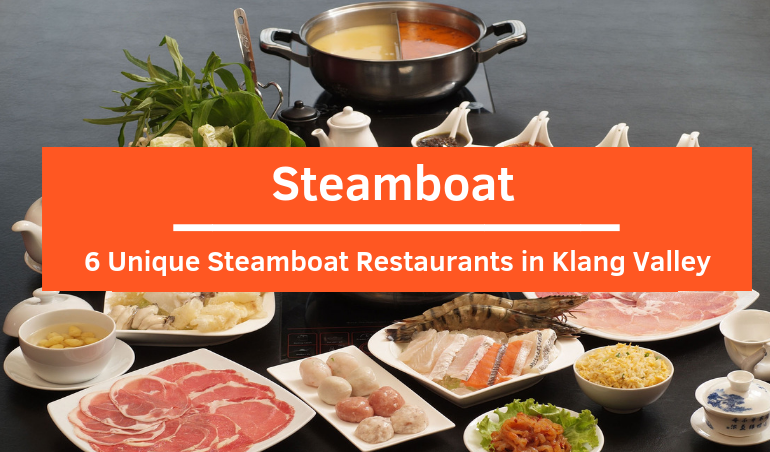 View Top Unique Steamboat Restaurants in Klang Valley!