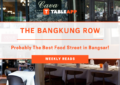 TABLEAPP Weekly Reads: The Bangkung Row - Probably The Best Food Street in Bangsar!