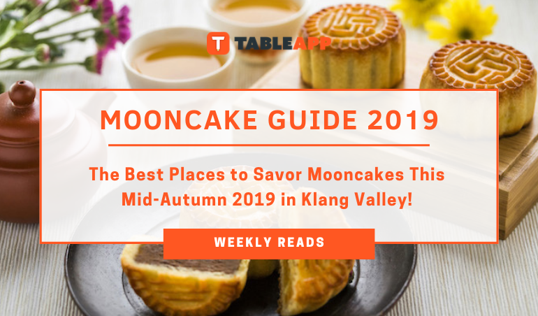 View The Most Complete Mooncake Guide 2019 For The Best Places To Savor Mooncakes in Klang Valley!