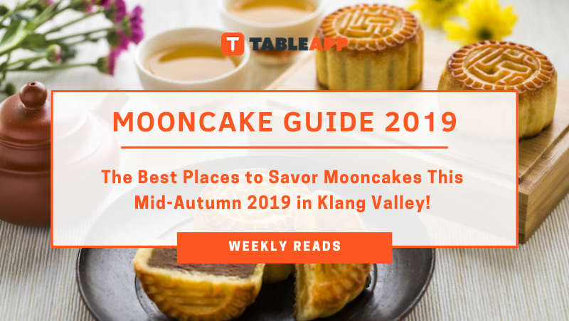 Mooncake Guide 2019: The Best Places To Savor Mooncakes in Klang Valley!