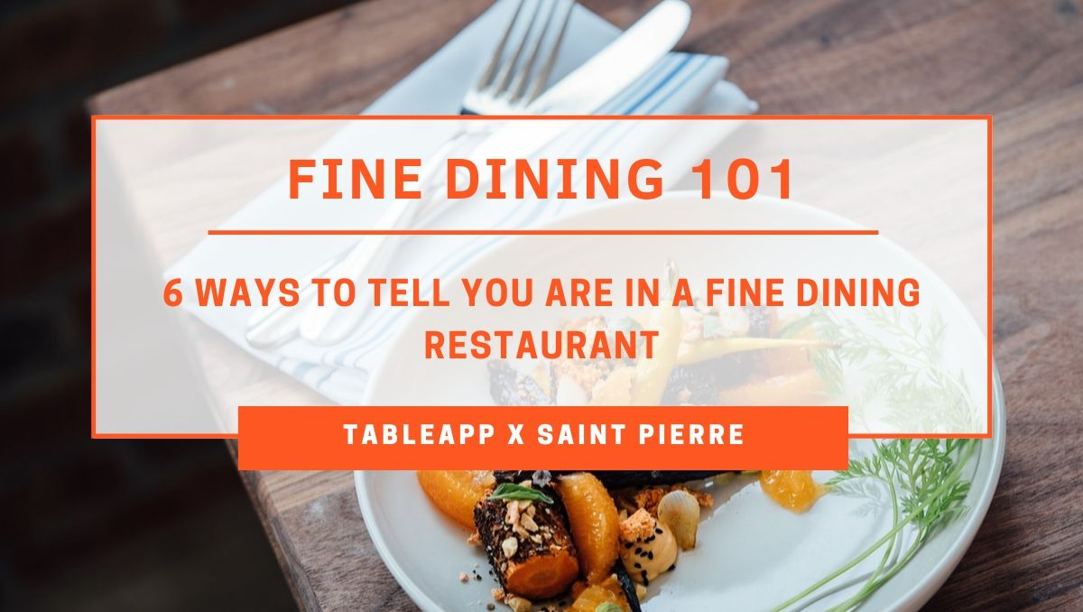 6 Ways to Tell You Are In A Fine Dining Restaurant