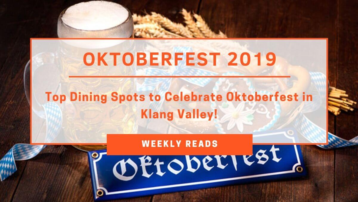 Top Places to Celebrate Oktoberfest 2019 in Klang Valley!