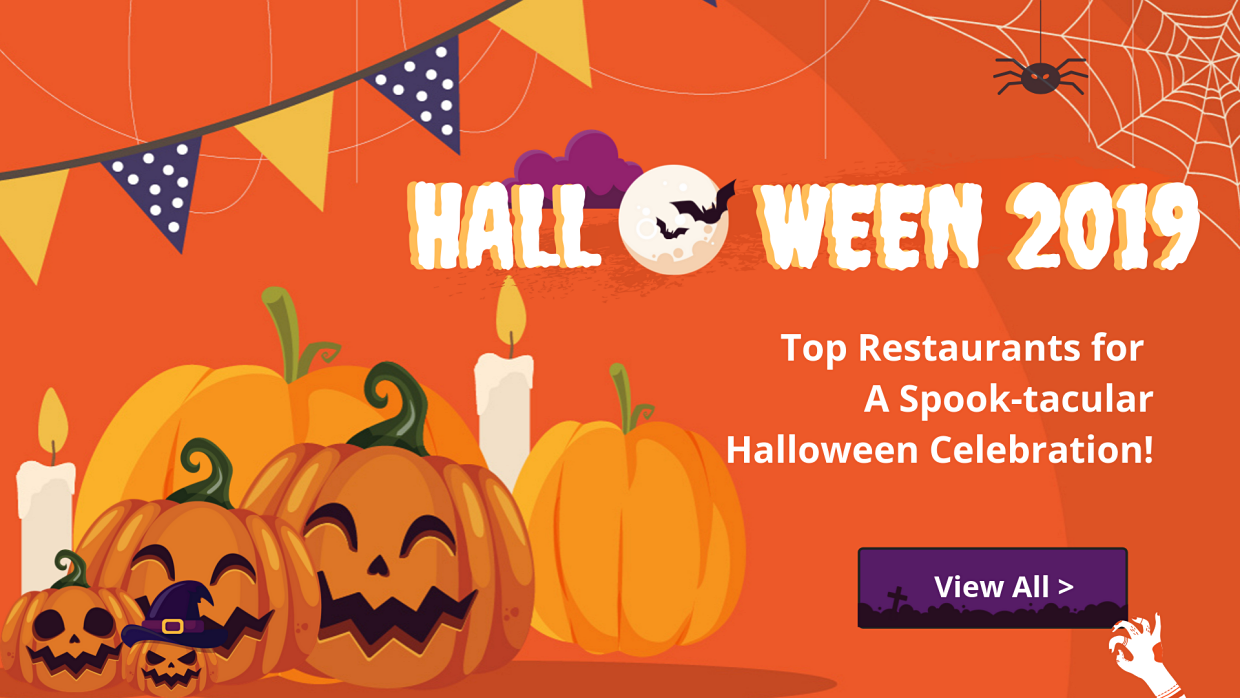 View Top Restaurants for Halloween Celebration 2019!