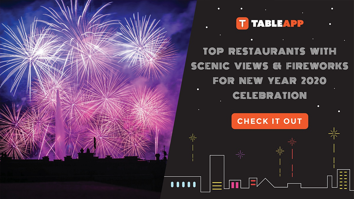 Top Restaurants with Scenic Views & Fireworks Spectacle for New Year 2020 Celebration!