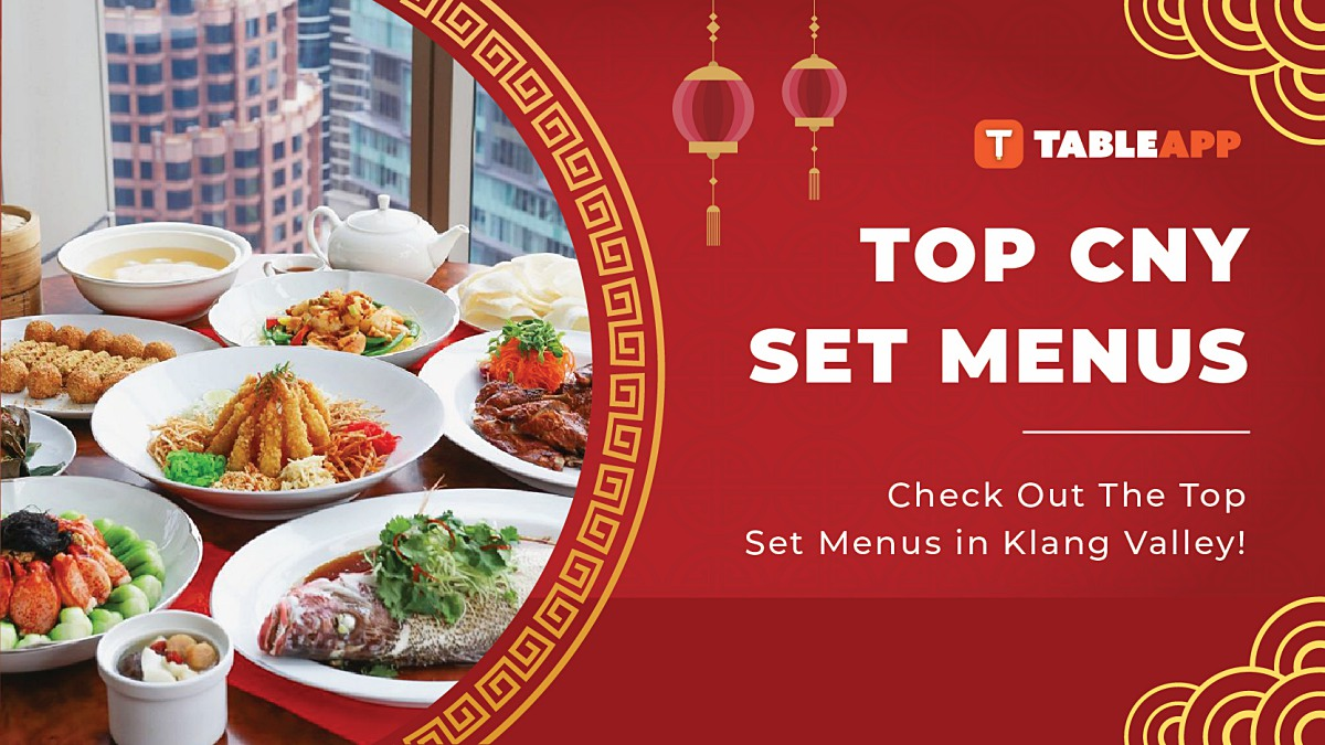 Top Chinese New Year Set Menus in Klang Valley For CNY 2020!