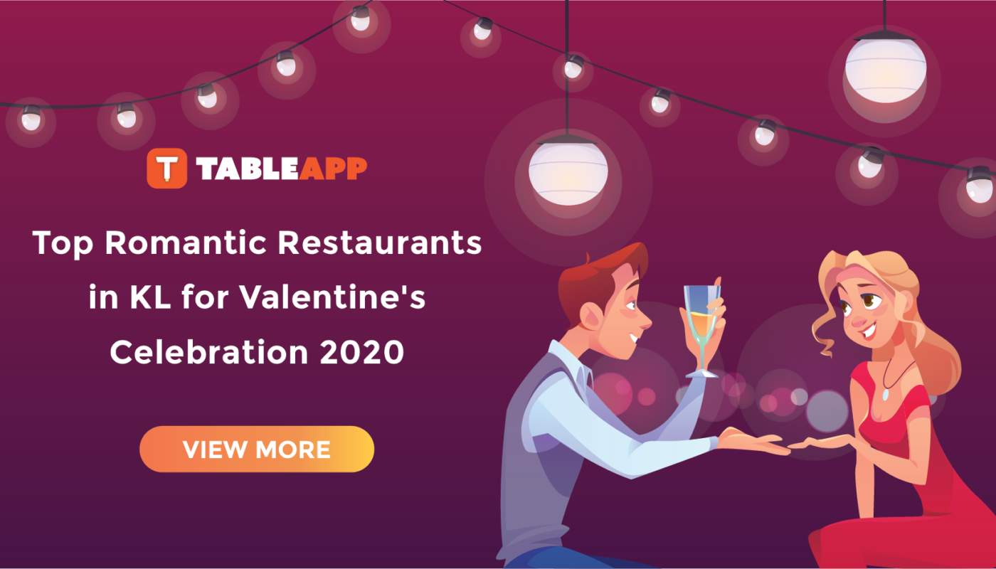 Top Romantic Restaurants in Kuala Lumpur for Valentine's Celebration 2020