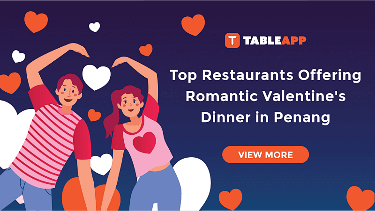 Top Restaurants Offering Romantic Dinners This Valentine's Day 2020 in Penang