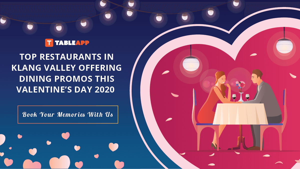 Top Restaurants with Valentines' Dining Promos This Valentine's Day 2020 in Klang Valley!