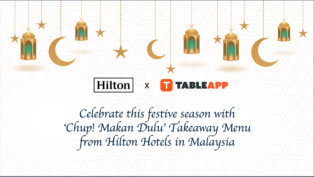 Celebrate Togetherness with Festive Takeaways & Deliveries from Hilton Hotels and Resorts Malaysia!