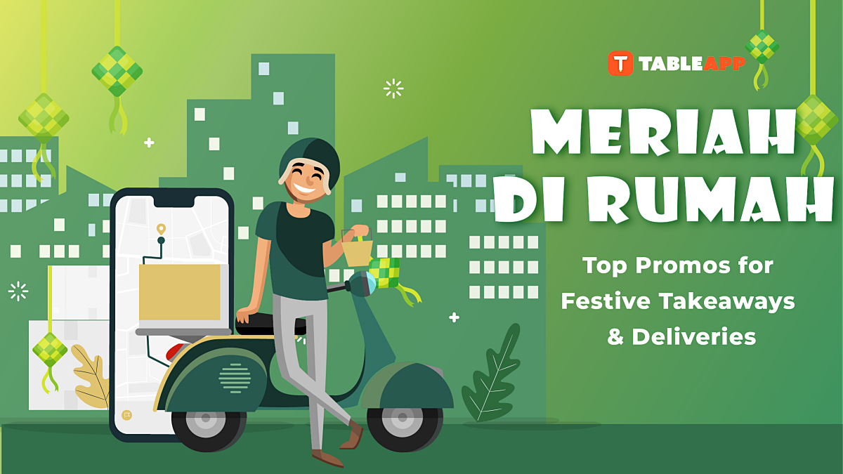 Top Promos for Festive Takeaways & Deliveries in Klang Valley 2020