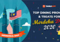 View Top Dining Promos and Treats for Merdeka Day 2020
